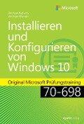Installieren und Konfigurieren von Windows 10 - Andrew Bettany, Andrew James Warren