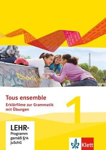 Tous ensemble 1. Erklärfilme und Grammatikübungen CD-ROM. Ausgabe 2013 -
