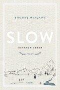 Slow. Einfach leben - Brooke Mcalary