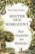 Hinter dem Horizont - Ernst Peter Fischer