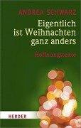 Eigentlich ist Weihnachten ganz anders - Andrea Schwarz