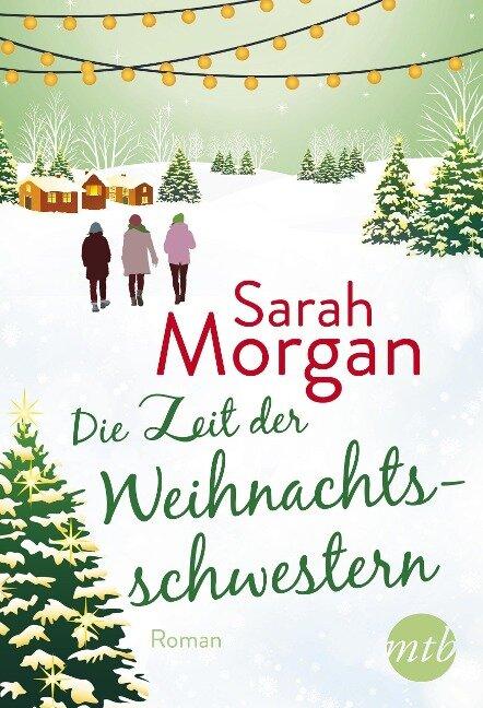 Die Zeit der Weihnachtsschwestern - Sarah Morgan