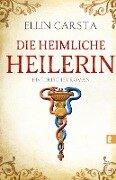 Die heimliche Heilerin - Ellin Carsta