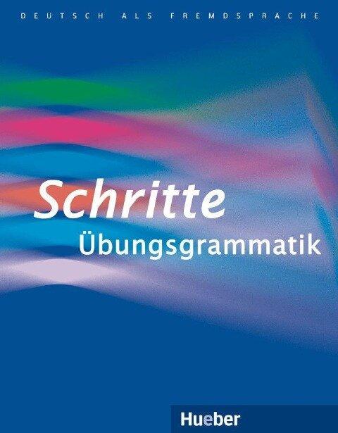 Schritte plus Übungsgrammatik - Susanne Kalender, Barbara Gottstein-Schramm, Franz Specht, Barbara Duckstein