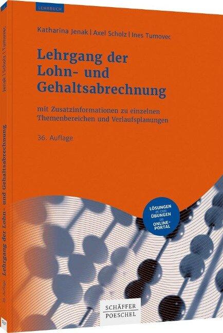 Lehrgang der Lohn- und Gehaltsabrechnung - Katharina Jenak, Axel Scholz, Ines Tumovec