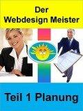 Der Webdesign Meister - Teil 1 Planung - Meinhard Mang