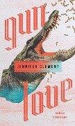 Gun Love - Jennifer Clement