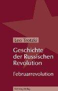 Geschichte der Russischen Revolution - Leo Trotzki