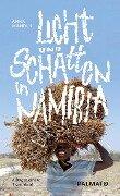 Licht und Schatten in Namibia - Anna Mandus