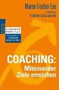Coaching: Miteinander Ziele erreichen - Maren Fischer-Epe