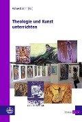 Theologie und Kunst unterrichten -
