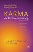 Karma - die Gebrauchsanleitung - Aljoscha A. Schwarz, Ronald P. Schweppe