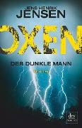 Oxen. Der dunkle Mann - Jens Henrik Jensen