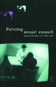Policing Sexual Assault - Jeanne Gregory, Sue Lees