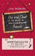 Hör mal, Oma! Ich erzähle dir eine Geschichte vom Advent - Elke Bräunling