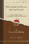 Zwei Jahre im Sattel und am Feinde, Vol. 1 - Heros Von Borcke