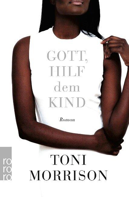 Gott, hilf dem Kind - Toni Morrison