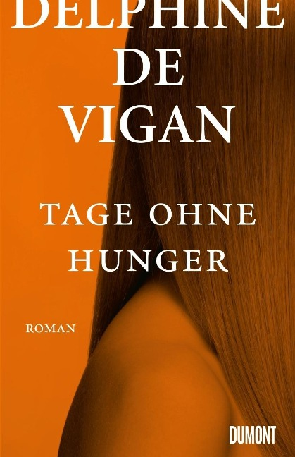 Tage ohne Hunger - Delphine de Vigan