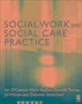 Social Work and Social Care Practice - Mark Hughes, Ian O'Connor, Deborah Setterlund, Danielle Turney, Jill Wilson