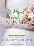 TO HAVE & TO HOLD D - Lauren Layne