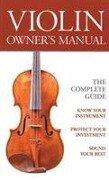"Violin Owners Manual - ""Strings"" Magazine"