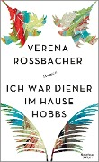 Ich war Diener im Hause Hobbs - Verena Roßbacher