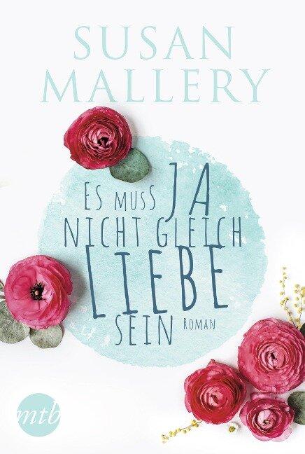 Es muss ja nicht gleich Liebe sein - Susan Mallery