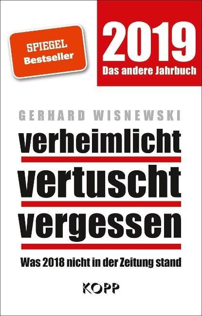 verheimlicht - vertuscht - vergessen 2019 - Gerhard Wisnewski