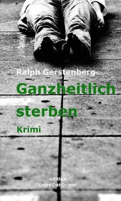 Ganzheitlich sterben - Ralph Gerstenberg