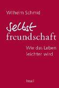 Selbstfreundschaft - Wilhelm Schmid