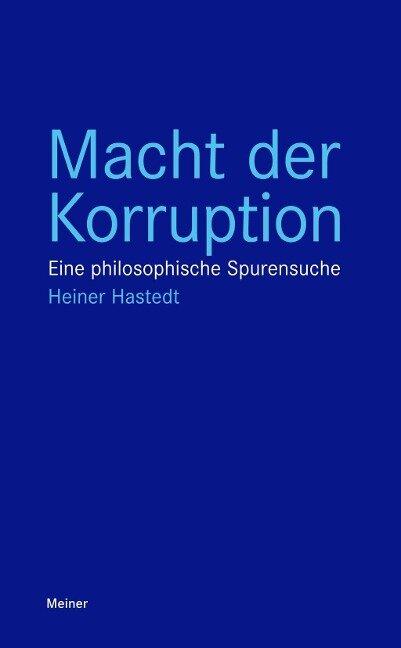 Macht der Korruption - Heiner Hastedt
