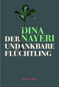 Der undankbare Flüchtling - Dina Nayeri