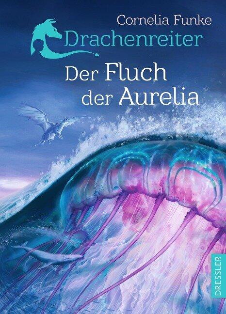 Drachenreiter 3. Der Fluch der Aurelia - Cornelia Funke