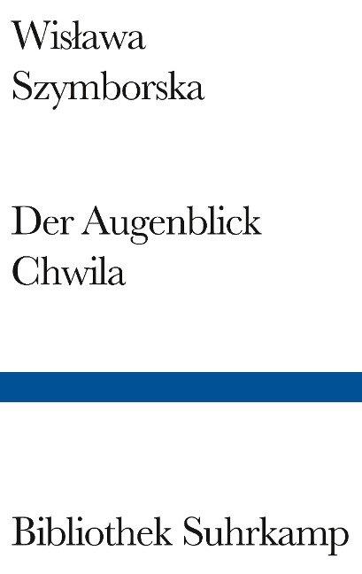 Augenblick / Chwila - Wislawa Szymborska