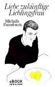 Liebe zukünftige Lieblingsfrau - Michalis Pantelouris