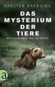 Das Mysterium der Tiere - Karsten Brensing