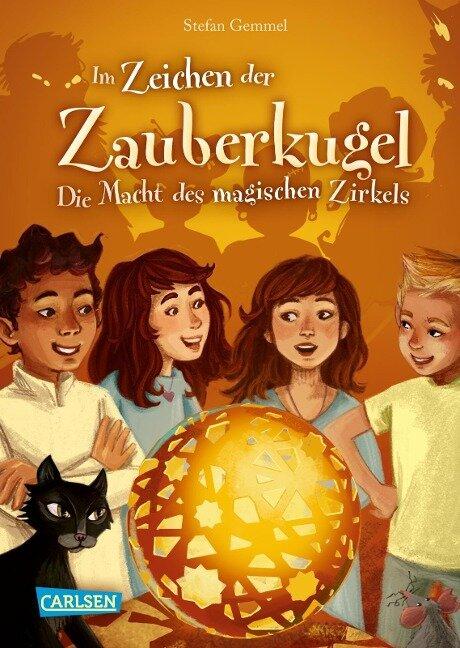 Im Zeichen der Zauberkugel 6: Die Macht des magischen Zirkels - Stefan Gemmel
