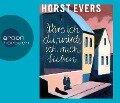 Wäre ich du, würde ich mich lieben (Hörbestseller) - Horst Evers