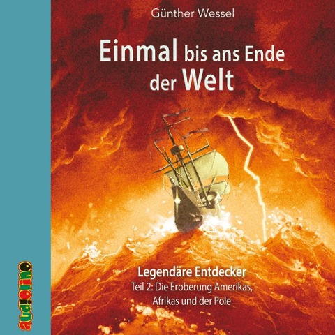 Einmal bis ans Ende der Welt - Legendäre Entdecker - Günther Wessel