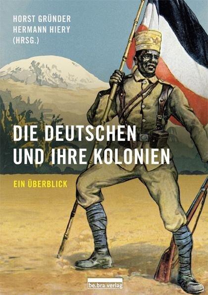 Die Deutschen und ihre Kolonien -