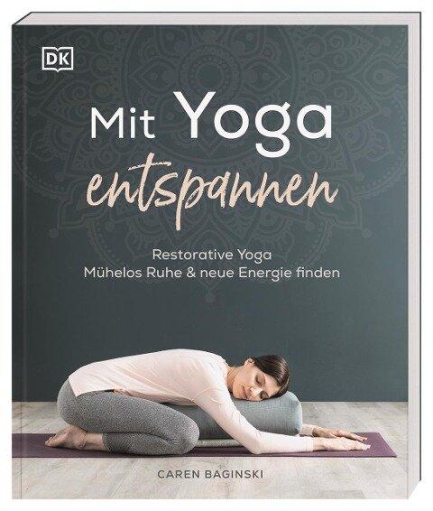 Mit Yoga entspannen - Caren Baginski
