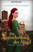 Die Entscheidung der Magd - Marion Henneberg