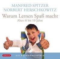 Warum Lernen Spaß macht - Manfred Spitzer, Norbert Herschkowitz