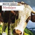 Mordalpen: Ein satirischer Kriminalroman - Walter Sohler