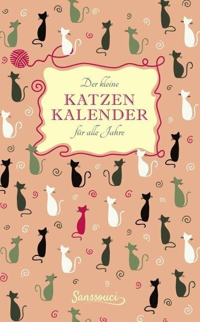 Der kleine Katzenkalender für alle Jahre -
