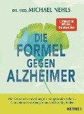 Die Formel gegen Alzheimer - Michael Nehls
