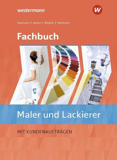 Fachbuch Maler/-innen und Lackierer/-innen. Schülerband - Till Müglich, Karl Weinhuber, Talke Apholz, Werner Beermann