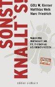 Sonst knallt's! - Matthias Weik, Götz W. Werner, Marc Friedrich
