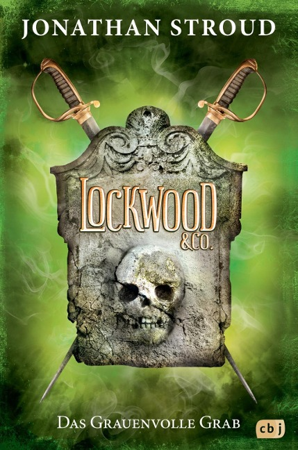 Lockwood & Co. - Das Grauenvolle Grab - Jonathan Stroud