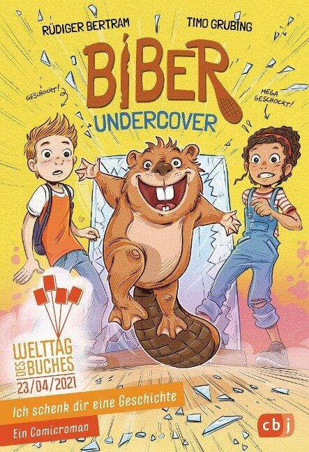 Ich schenk dir eine Geschichte 2021 - Biber undercover - Rüdiger Bertram